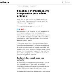 Facebook et l'adolescent: comprendre pour mieux prévenir