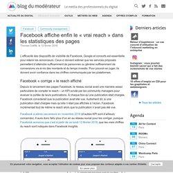 """Facebook affiche enfin le """"vrai reach"""" dans les statistiques des pages"""