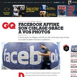 Facebook affine son ciblage grâce à vos photos