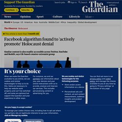 Facebook algorithm found to 'actively promote' Holocaust denial