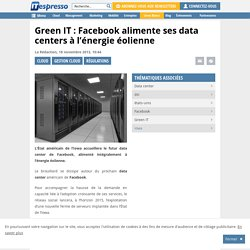 Green IT : Facebook alimente ses data centers à l'énergie éolienne