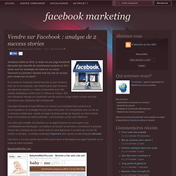 Vendre sur Facebook : analyse de 2 success stories