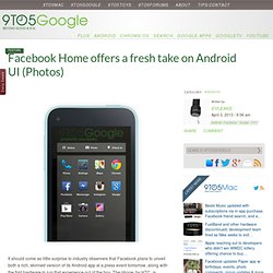 Facebook Home offers a fresh take on Android UI (images)