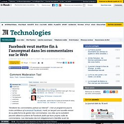 Facebook veut mettre fin à l'anonymat dans les commentaires sur le Web