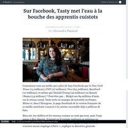 Sur Facebook, Tasty met l'eau à la bouche des apprentis cuistots