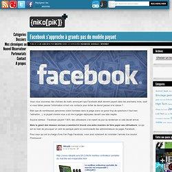 Facebook s'approche à grands pas du modèle payant