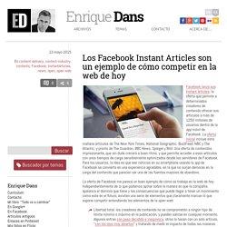 Los Facebook Instant Articles son un ejemplo de cómo competir en la web de hoy » Enrique Dans