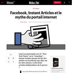 Facebook, Instant Articles et le mythe du portail internet