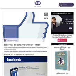 Facebook, astuces pour créer de l'intéret pour vos posts