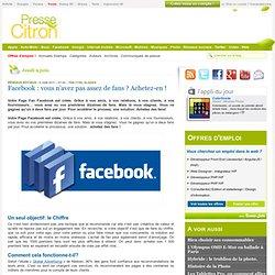 Facebook : vous n'avez pas assez de fans ? Achetez-en !
