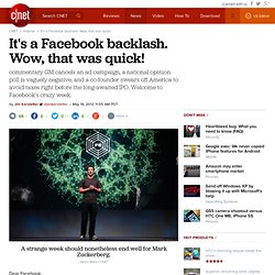 It's a Facebook backlash. Wow, that was quick! | Internet & Media