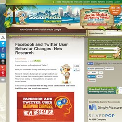 Facebook and Twitter User Behavior Changes: New Research Social Media Examiner
