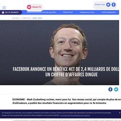 Facebook annonce un bénéfice net de 2,4 milliards de dollars et un chiffre d'affaires dingue - LCI