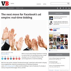 The next move for Facebook's ad empire: real-time bidding