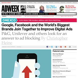 Google, Facebook and the World's Biggest Brands Join Together to Improve Digital Ads