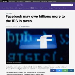 Facebook may owe billions more to the IRS in taxes