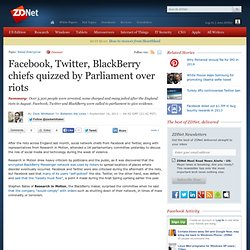 Facebook, Twitter, BlackBerry chiefs quizzed by Parliament over riots