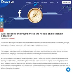 Will Facebook and PayPal go for blockchain adoption?