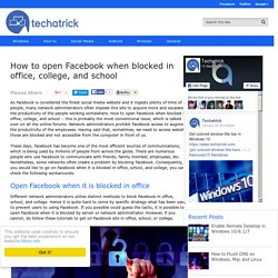 How to open Facebook when blocked in office