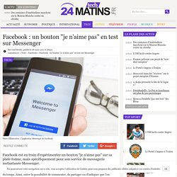 """Facebook : un bouton """"je n'aime pas"""" en test sur Messenger"""