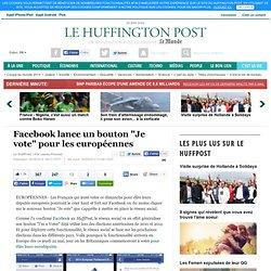 """Facebook lance un bouton """"Je vote"""" pour les européennes"""