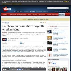 Facebook en passe d'être boycotté en Allemagne - Actualités - ZD