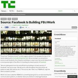 Source: Facebook Is Building FB@Work