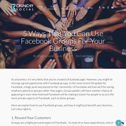 5 Ways That You Can Use Facebook Groups For Your Business