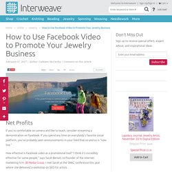 How to Use Facebook Video to Promote Your Jewelry Business - Interweave