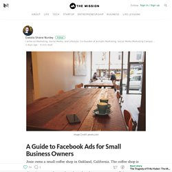 A Guide to Facebook Ads for Small Business Owners — The Mission
