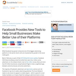 Facebook Provides New Tools to Help Small Businesses Make Better Use of their Platforms