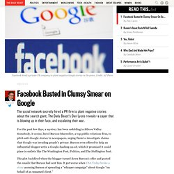 1. Facebook PR to pitch negative stories about Google !