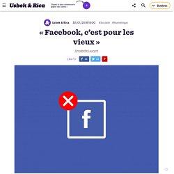 « Facebook, c'est pour les vieux »