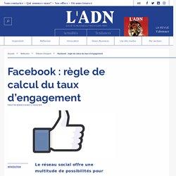 Facebook : règle de calcul du taux d'engagement