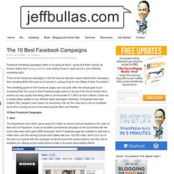 www.jeffbullas.com/2011/03/01/the-10-best-facebook-campaigns/