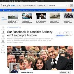 Sur Facebook, le candidat Sarkozy écrit sa propre histoire