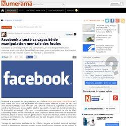 Facebook a testé sa capacité de manipulation mentale des foules