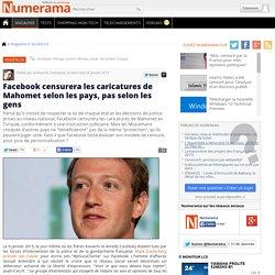 Facebook censurera les caricatures de Mahomet selon les pays, pas selon les gens