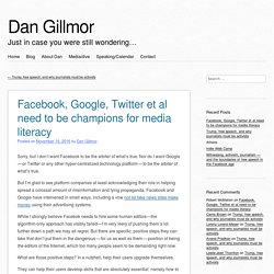 Facebook, Google, Twitter et al need to be champions for media literacy