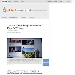 The New 'Top' Story: Facebook's Flow Of Change : All Tech Considered