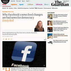 Why Facebook's news feed changes are bad news for democracy