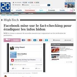 Facebook mise sur le fact-checking pour éradiquer les infos bidon