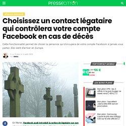 Facebook : vous pouvez choisir le légataire de votre compte