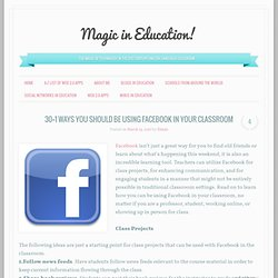 30+1 Ways You Should Be Using Facebook in Your Classroom « Magic in education!