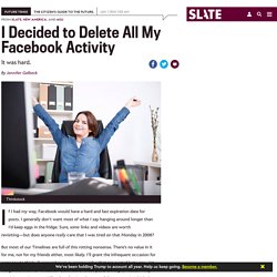 Facebook cleansing: How to delete all of your account activity.