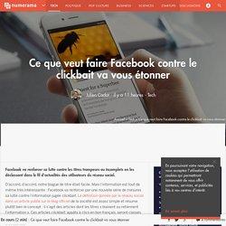 Ce que veut faire Facebook contre le clickbait va vous étonner - Tech