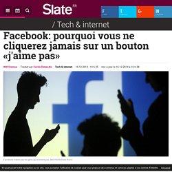 Facebook: pourquoi vous ne cliquerez jamais sur un bouton «j'aime pas»