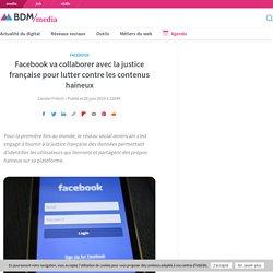 Facebook va collaborer avec la justice française pour lutter contre les contenus haineux
