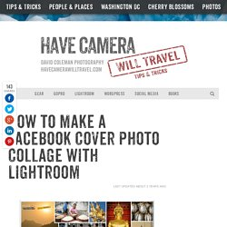 How to Make a Facebook Cover Photo Collage with Lightroom 4