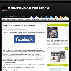 Facebook : Comment booster votre marketing ?